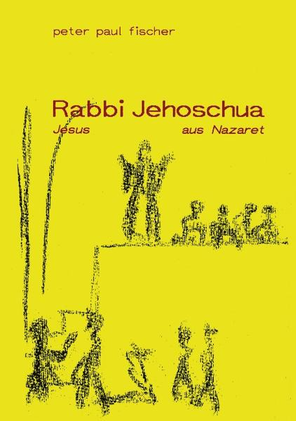 Rabbi Jehoschua/Jesus aus Nazaret als Buch