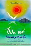 Wu Wei. Lebenskunst des Tao