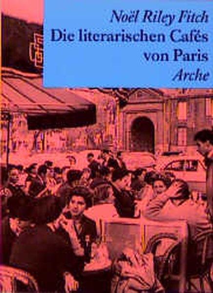 Die literarischen Cafes von Paris als Buch