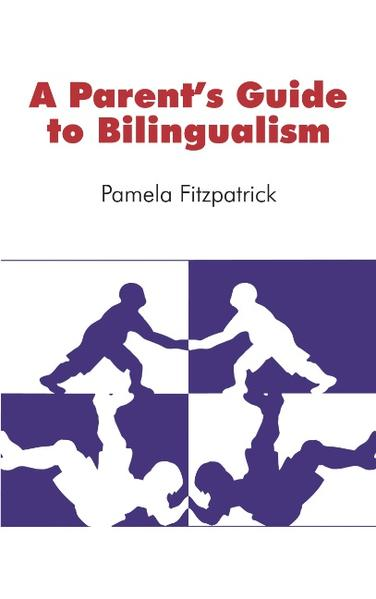 A Parent's Guide to Bilingualism als Buch
