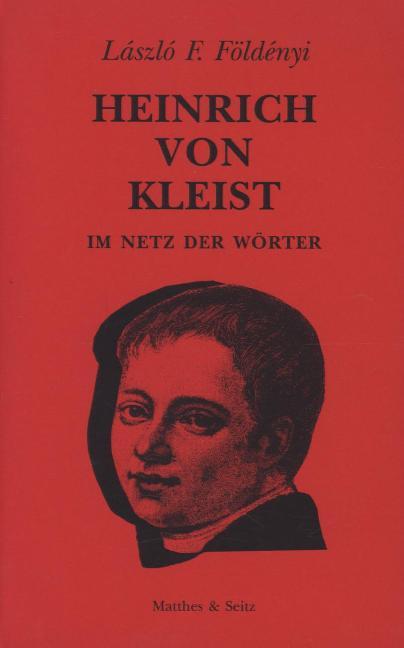 Heinrich von Kleist. Im Netz der Wörter als Buch