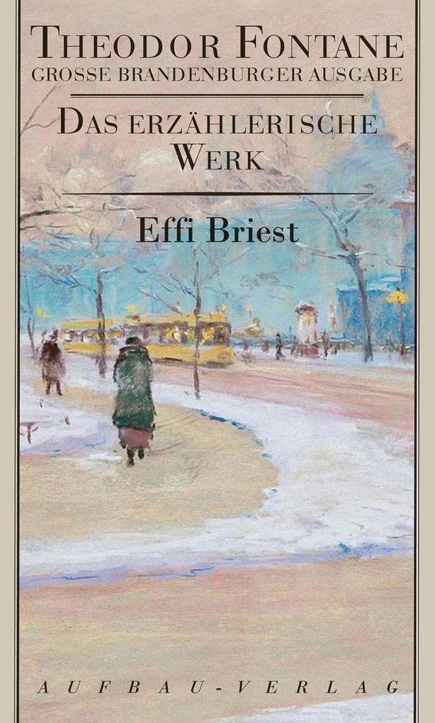 Das erzählerische Werk 15. Effi Briest als Buch
