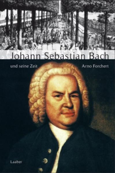 Große Komponisten und ihre Zeit. Johann Sebastian Bach und seine Zeit als Buch (gebunden)