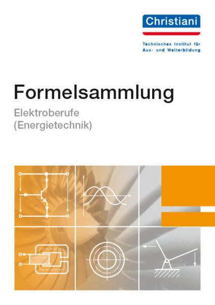 Formelsammlung Elektroberufe ( Energietechnik) als Buch