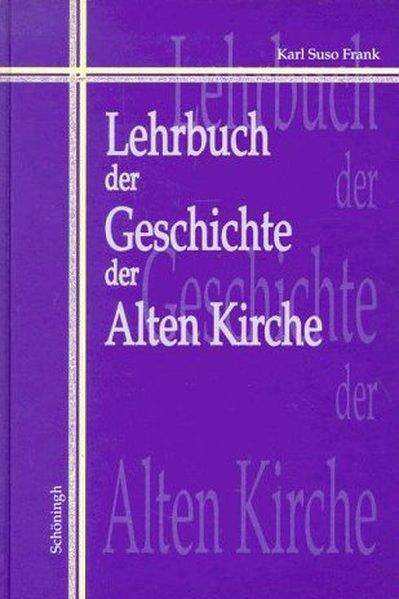 Lehrbuch der Geschichte der Alten Kirche als Buch