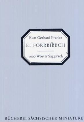 Ei forrbibbch. 1000 Wörter Säggs'sch als Buch
