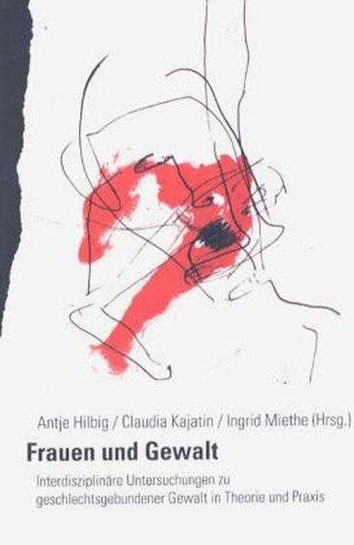 Frauen und Gewalt - interdisziplinäre Perspektiven als Buch
