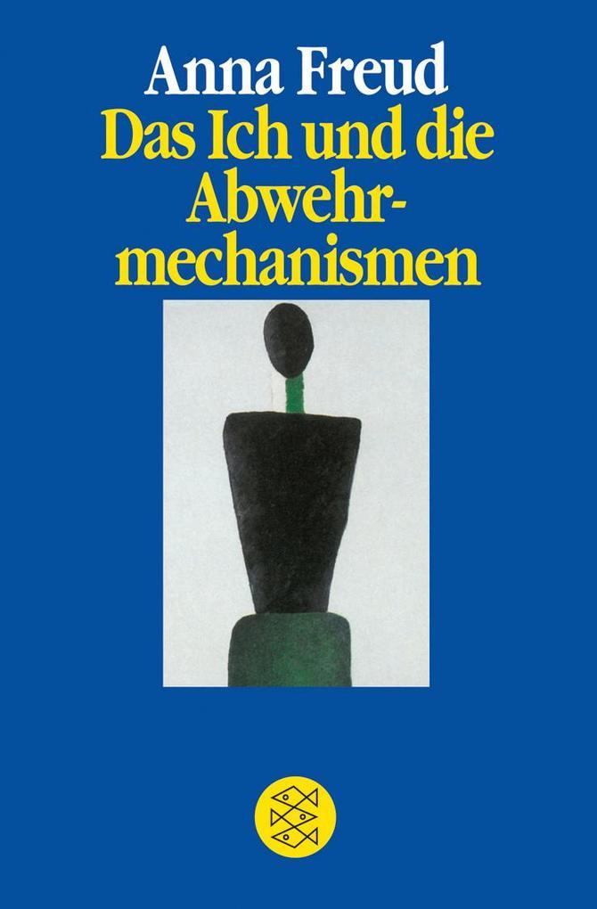 Das Ich und die Abwehrmechanismen als Taschenbuch