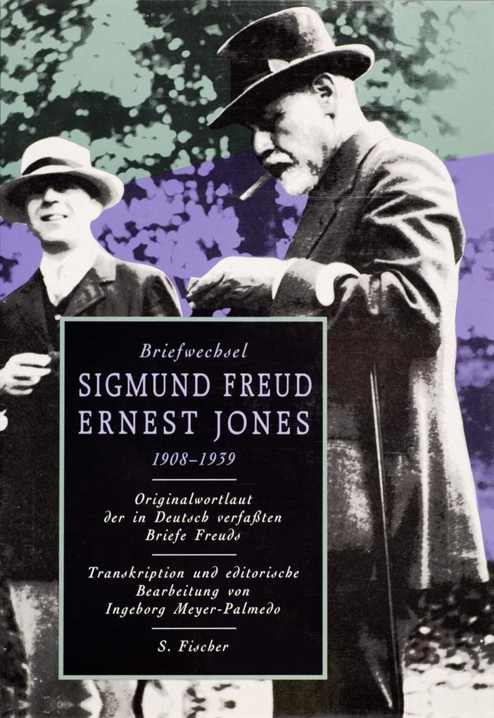 Briefwechsel Sigmund Freud / Ernest Jones 1908 - 1939 als Buch