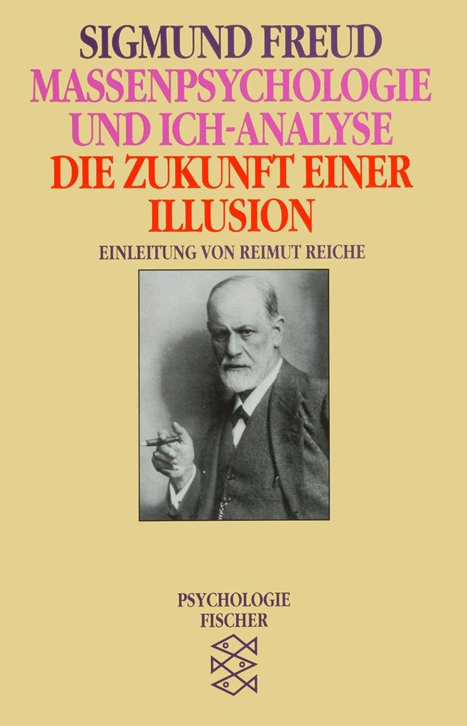 Massenpsychologie und Ich-Analyse / Die Zukunft einer Illusion als Taschenbuch