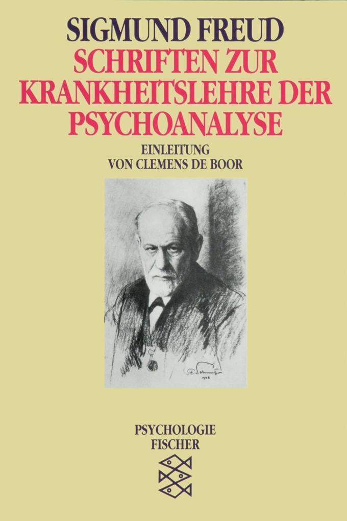 Schriften zur Krankheitslehre der Psychoanalyse als Taschenbuch