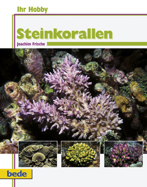 Ihr Hobby Steinkorallen im Meerwasseraquarium als Buch