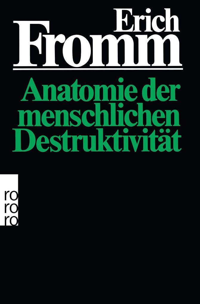 Anatomie der menschlichen Destruktivität als Taschenbuch
