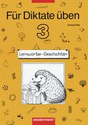Für Diktate üben 3. Lernwörter-Geschichten. Arbeitsheft