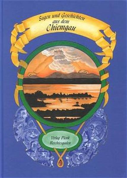 Sagen und Geschichten aus dem Chiemgau als Buch
