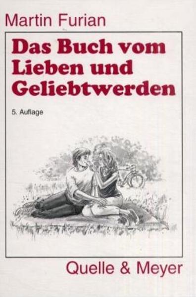 Das Buch vom Lieben und Geliebtwerden als Buch (gebunden)