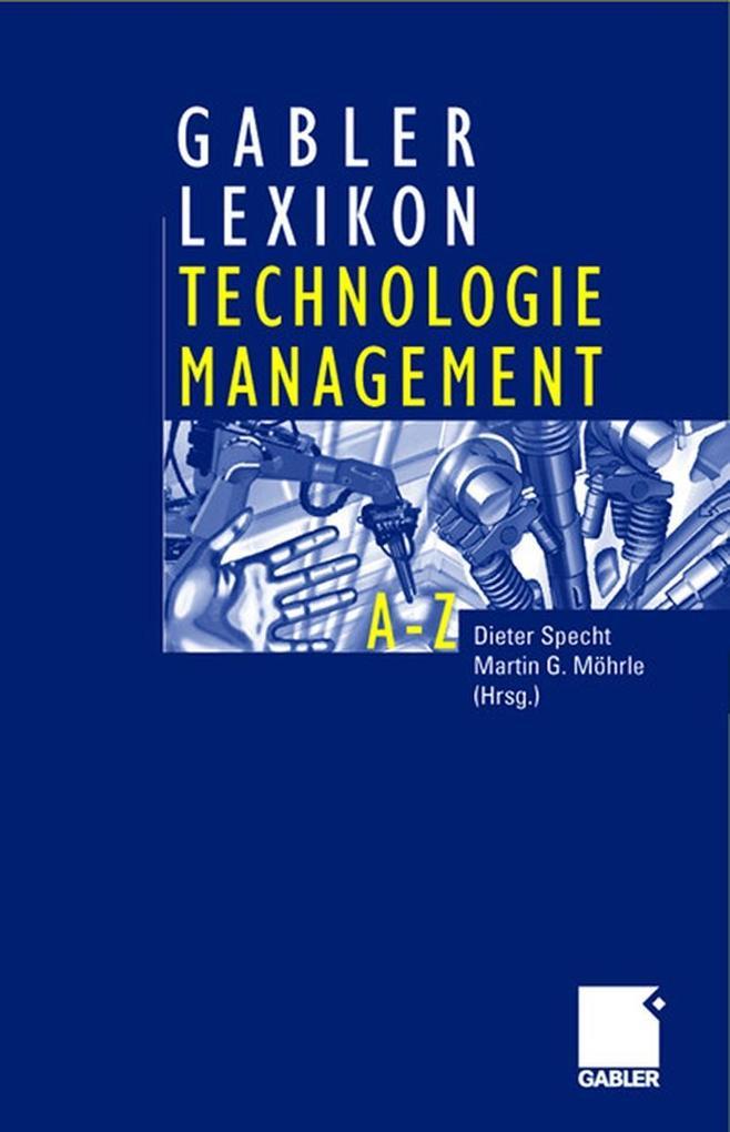 Gabler Lexikon Technologiemanagement als Buch