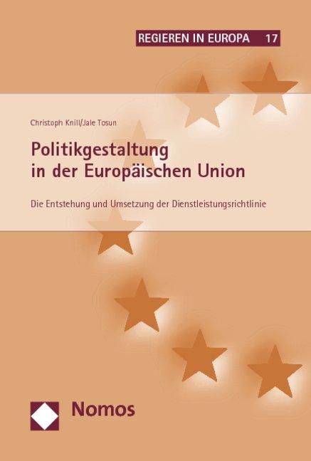 Politikgestaltung in der Europäischen Union als Buch von Christoph Knill, Jale Tosun - Christoph Knill, Jale Tosun