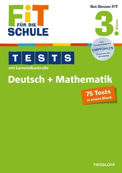 Fit für die Schule: Tests mit Lernzielkontrolle. Deutsch + Mathematik 3. Klasse als Mängelexemplar