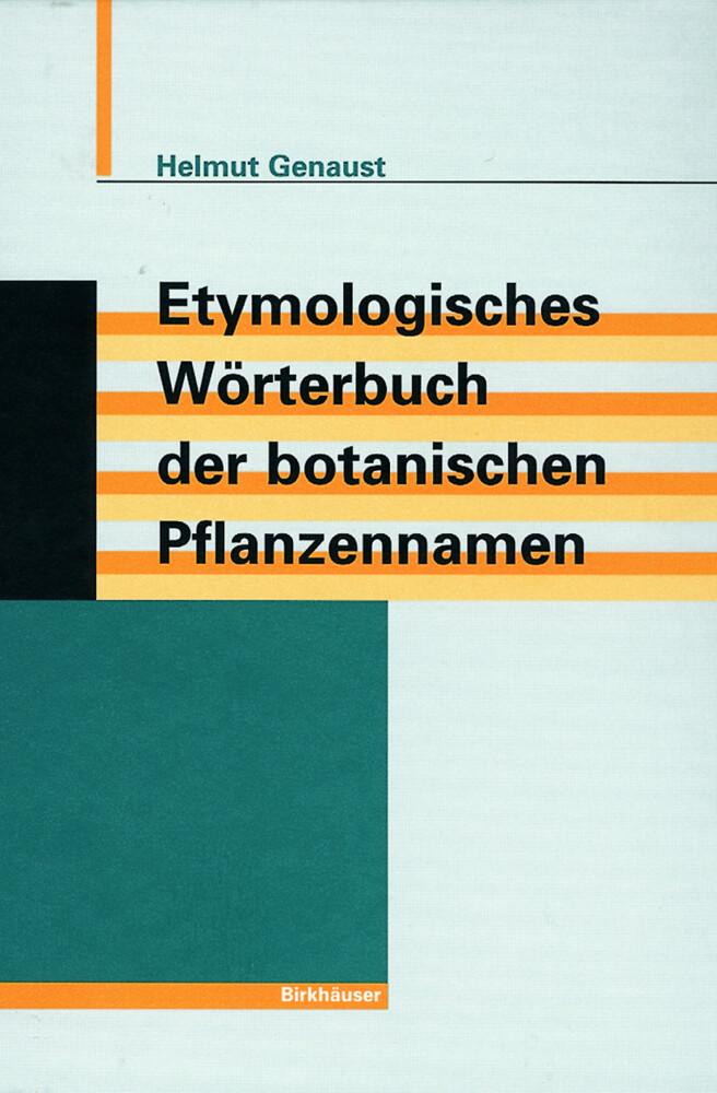 Etymologisches Wörterbuch der botanischen Pflanzennamen als Buch