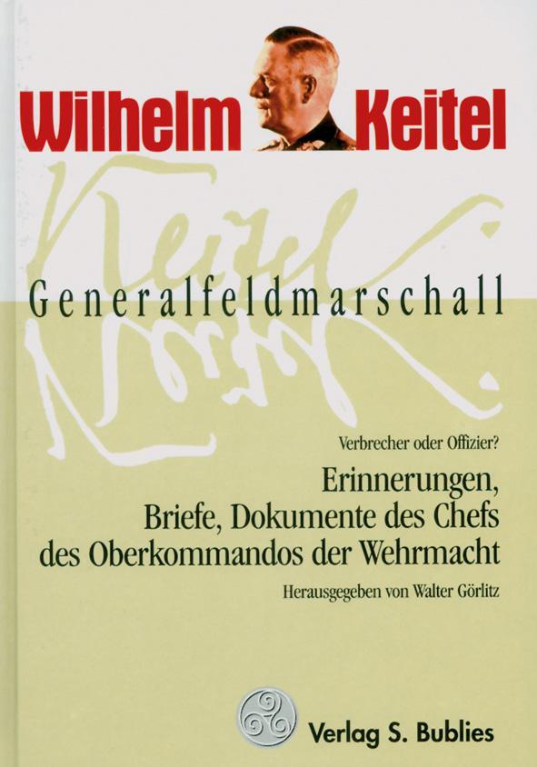 Generalfeldmarschall Keitel - Verbrecher oder Offizier? als Buch