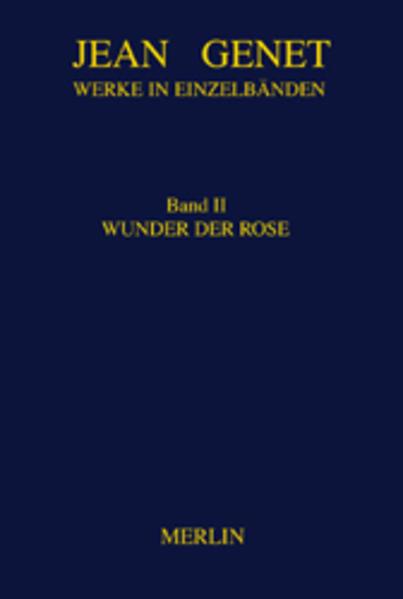 Werke in Einzelbänden 2. Wunder der Rose als Buch (gebunden)
