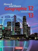 Geographie. Mensch und Raum 12/13. Schülerbuch. Nordrhein-Westfalen