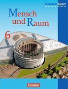 Geographie 6. Schülerbuch. Realschule. Bayern. Neubearbeitung