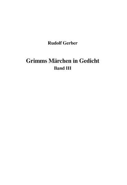 Grimms Märchen in Gedicht Band III als Buch