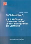 Ein LebensElexier. E.T.A. Hoffmanns Elixiere des Teufels und der Bildungsroman der Goethezeit als Buch