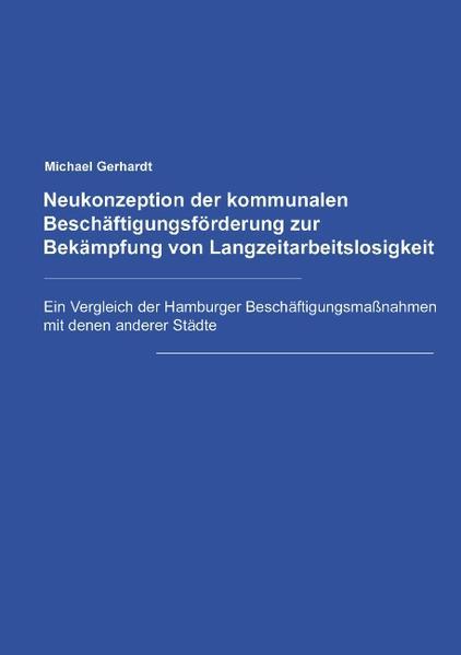 Neukonzeption der Kommunalen Beschäftigungsförderung zur Bekämpfung von Langzeitarbeitslosigkeit als Buch
