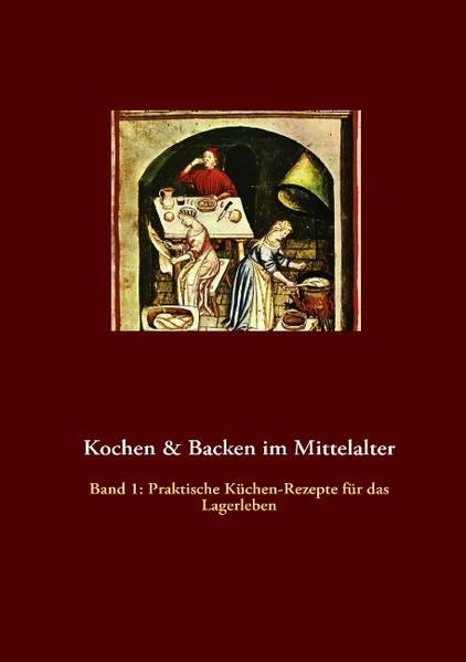 Kochen & Backen im Mittelalter als Buch von