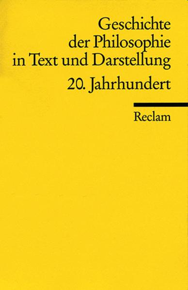 Geschichte der Philosophie 08 in Text und Darstellung. 20. Jahrhundert als Taschenbuch