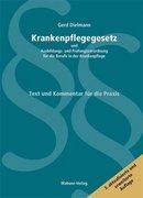 Krankenpflegegesetz und Ausbildungs- und Prüfungverordnung für die Berufe in der Krankenpflege (KrPf