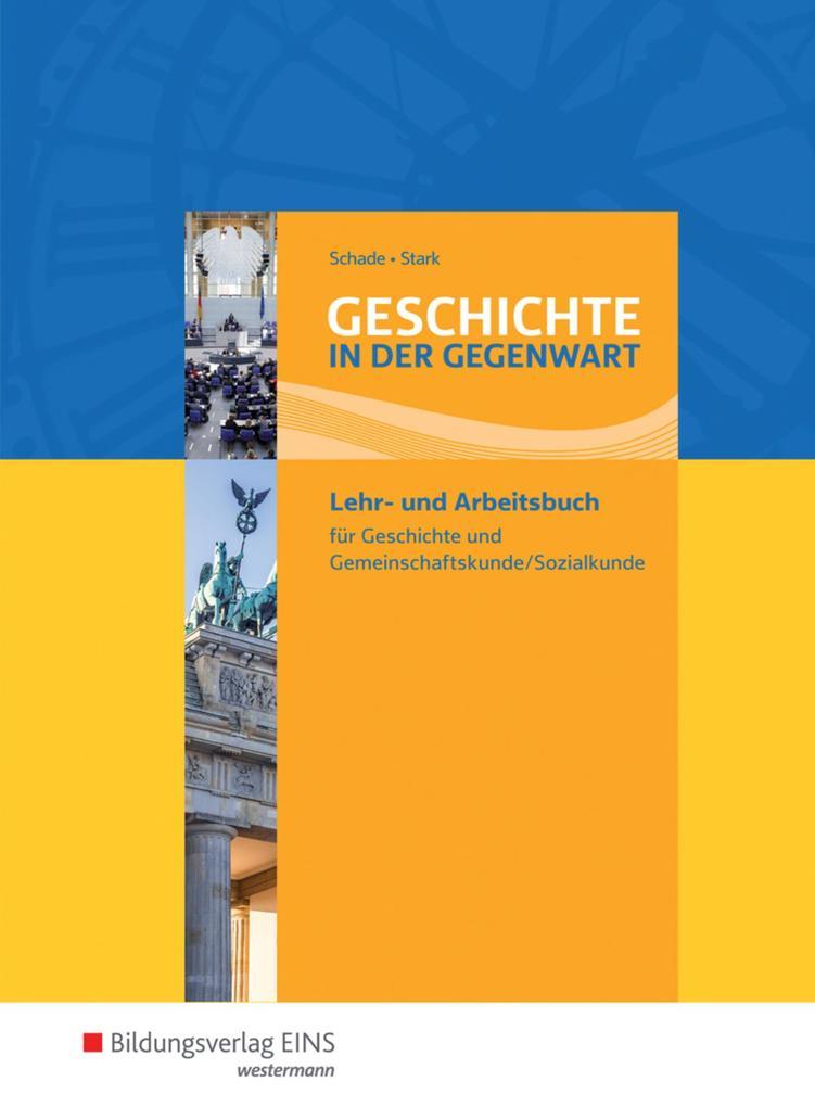 Geschichte in der Gegenwart. Lehr- und Fachbuch als Buch