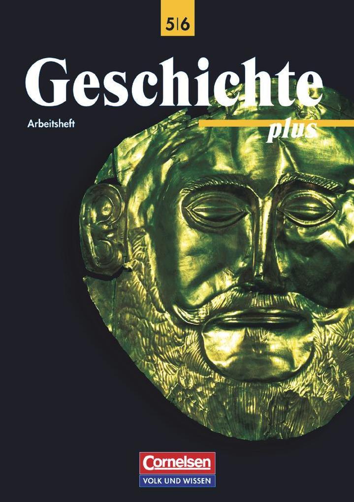 Geschichte plus 5/6. Arbeitsheft. Östliche Bundesländer und Berlin als Buch