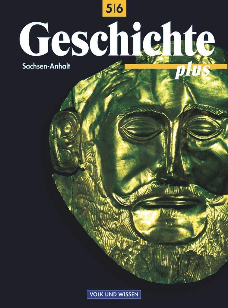 Geschichte plus 5/6. Lehrbuch. Sachsen-Anhalt. Förderstufe. RSR als Buch