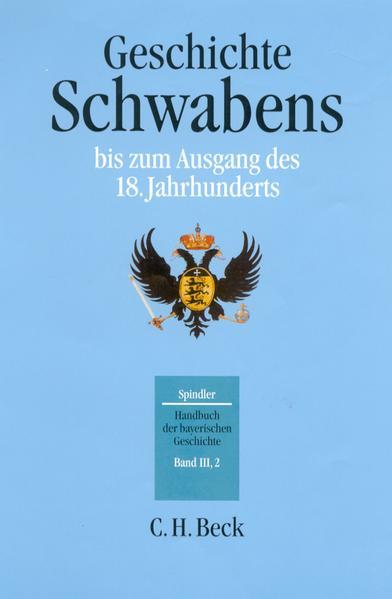 Geschichte Schwabens bis zum Ausgang des 18. Jahrhunderts als Buch (gebunden)