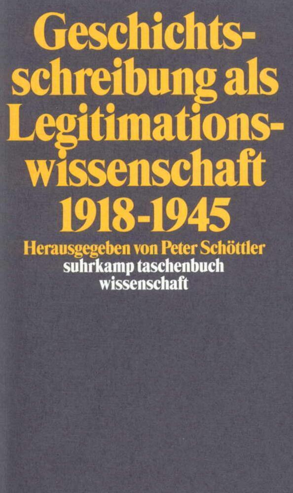 Geschichtsschreibung als Legitimationswissenschaft 1918-1945 als Taschenbuch