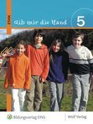 Gib mir die Hand. Ethik 5. Schülerbuch