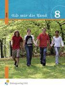 Gib mir die Hand. Ethik 8. Schülerbuch