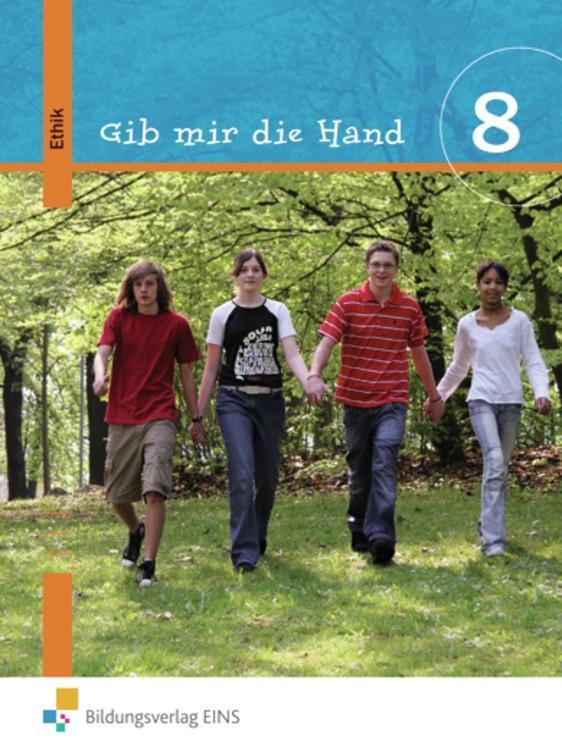 Gib mir die Hand. Ethik 8. Schülerbuch als Buch