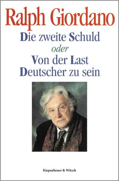 Die zweite Schuld oder Von der Last Deutscher zu sein als Buch (gebunden)