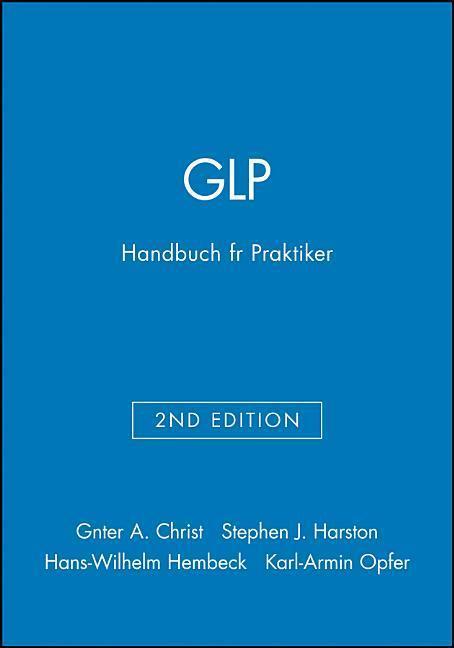 GLP. Gute Laborpraxis. Handbuch für Praktiker als Buch