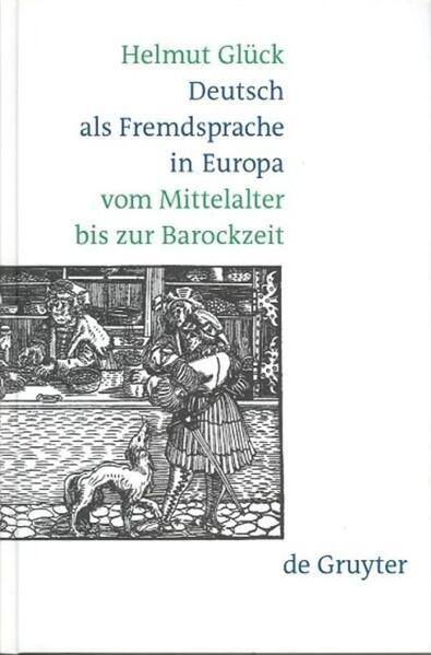 Deutsch als Fremdsprache in Europa vom Mittelalter bis zur Barockzeit als Buch