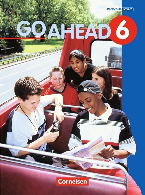 Go Ahead. Neue Ausgabe. Jahrgangstufe 6. Schülerbuch. Für sechsstufige bayerische Realschulen als Buch