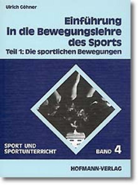 Einführung in die Bewegungslehre des Sports I. Die sportlichen Bewegungen als Buch