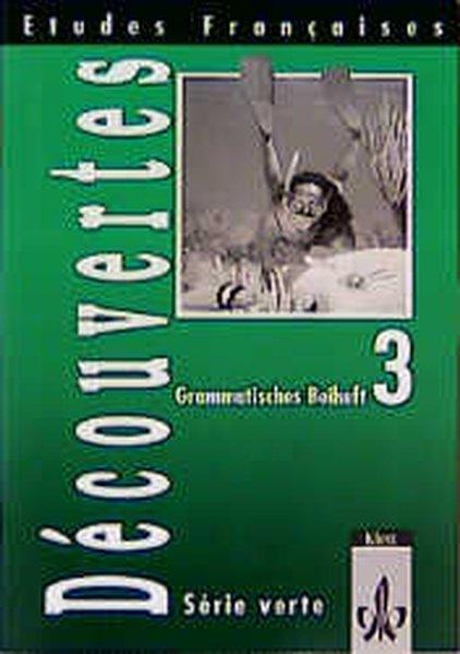 Découvertes Serie verte 3. Grammatisches Beiheft als Buch