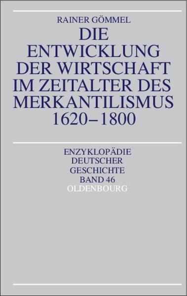 Die Entwicklung der Wirtschaft im Zeitalter des Merkantilismus 1620 - 1800 als Buch