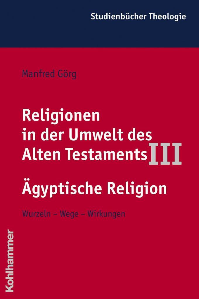 Religionen in der Umwelt des Alten Testaments III: Ägyptische Religion als Buch